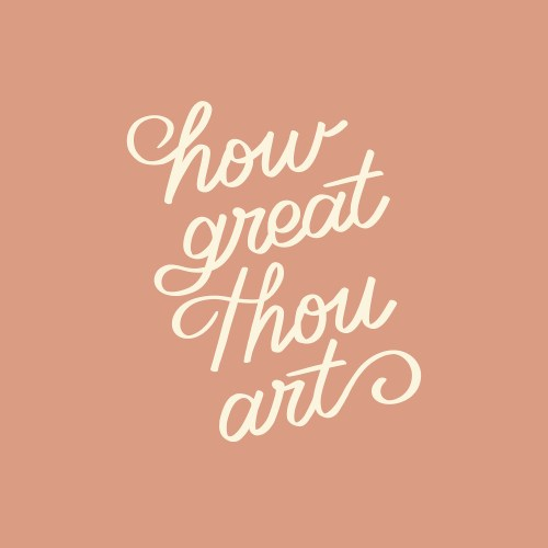 How Great Thou Art Hand-Lettering