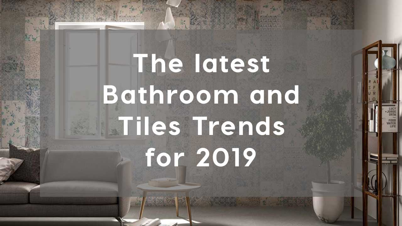 bathroom and tiles design trends 2019