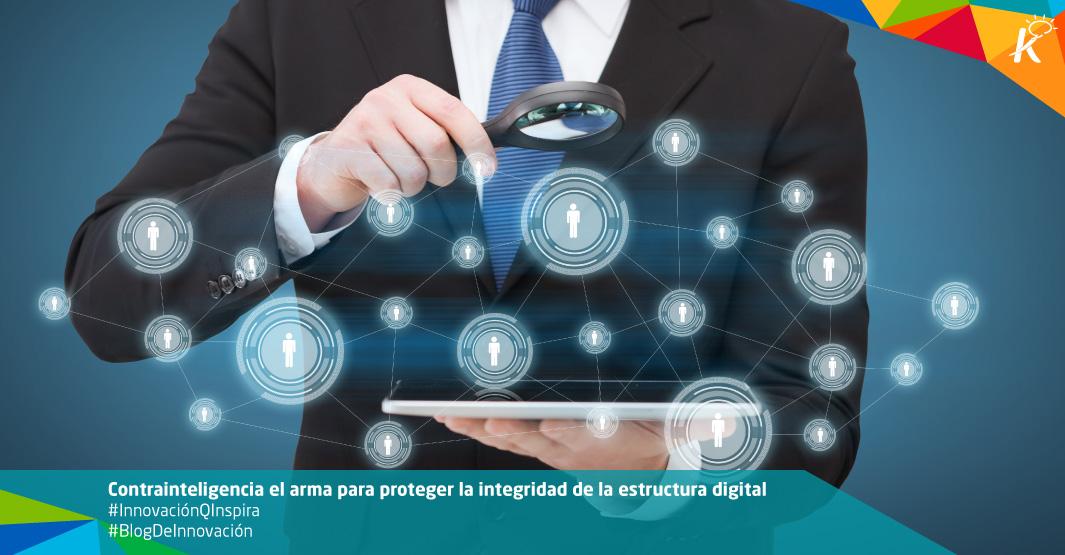 Contrainteligencia el arma para proteger la estructura digital