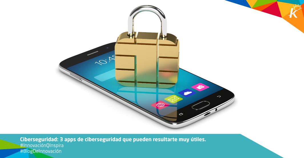 Ciberseguridad: 3 apps que pueden resultarte muy útiles.