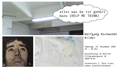 alles was da ist gehört dazu (HELP ME THINK), 15. 12. 2007, Wolfgang Kschwendt, Flyer