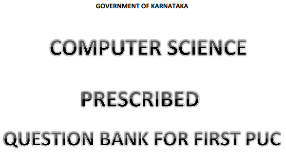 1st PUC Computer Science Question Bank with Answers