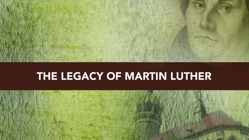 Session 4 – The Legacy of Martin Luther