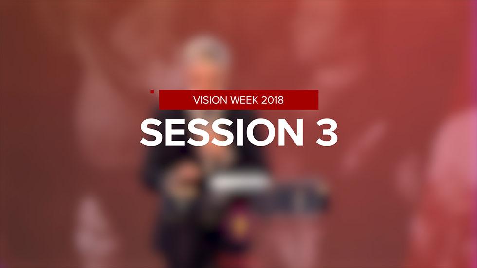 Vision Week 2018 – Session 3