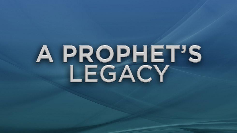 A Prophet's Legacy