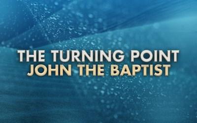 The Turning Point 'John the Baptist'