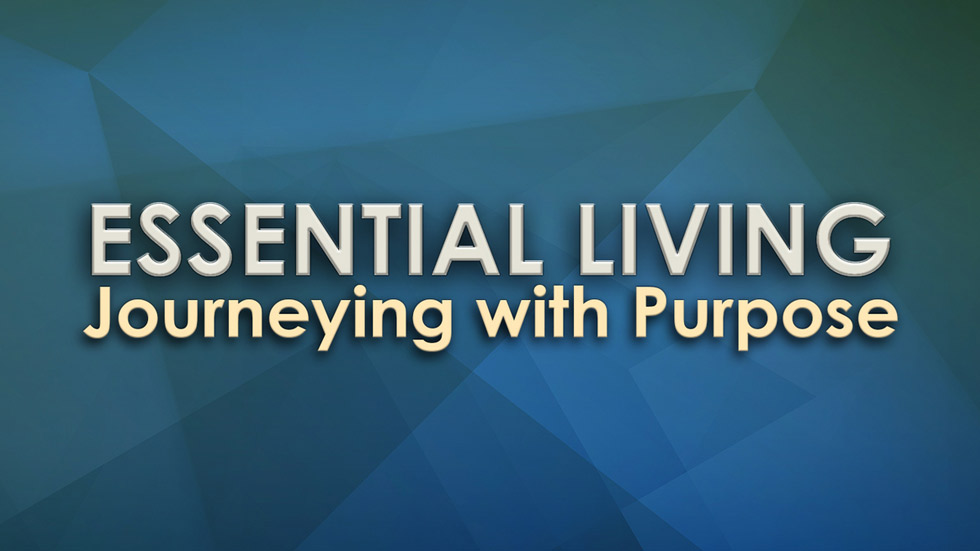 Essential Living Journeying with Purpose