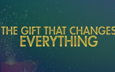 THE GIFT THAT CHANGES EVERYTHING