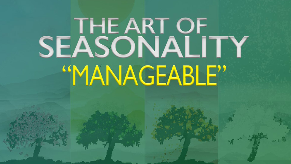 The Art of Seasonality: Manageable