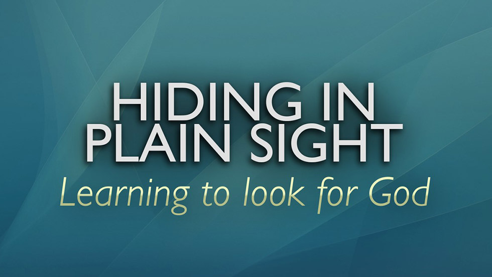 Hidden in Plain Sight Learning to look for God