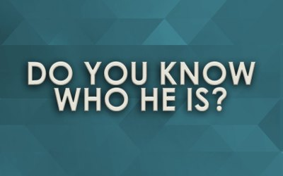Do You Know Who He Is?