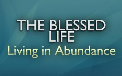 The Blessed Life Living in Abundance