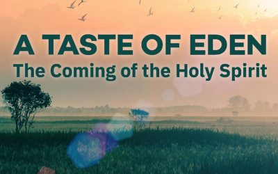A Taste of Eden: The Coming of the Holy Spirit