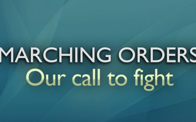 Marching Orders: Our Call To Fight