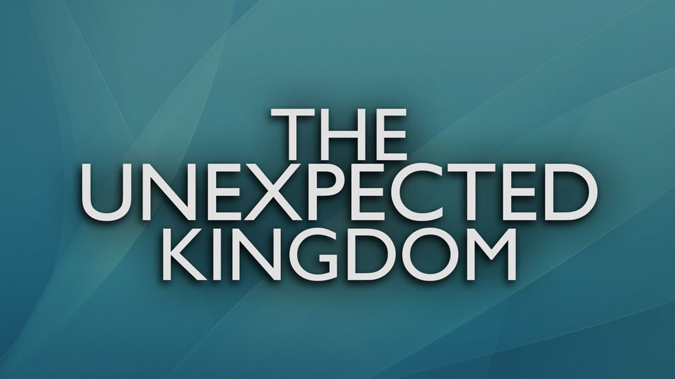 The Unexpected Kingdom