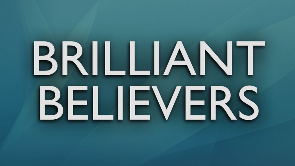 Brilliant Believers