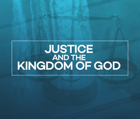 Justice and the Kingdom of God