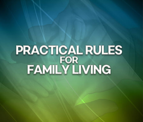Practical Rules for Family Living