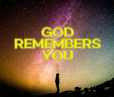 God Remembers You