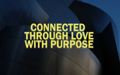 Connected Through Love with Purpose