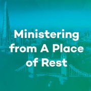 Ministering from a Place of Rest