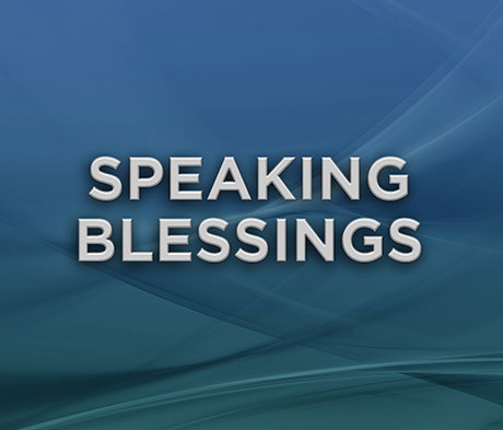 Speaking Blessings