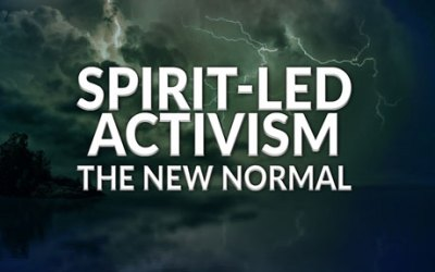 Spirit-led Activism: The New Normal