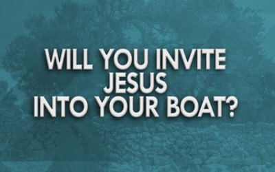 Will You Invite Jesus Into Your Boat?