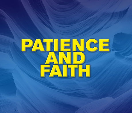 The Rewards of Patience and Faith