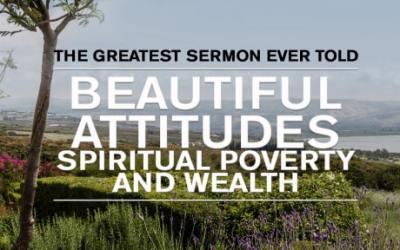 Beautiful Attitudes: Spiritual Poverty and Wealth