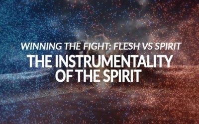 Winning the Fight: Flesh vs Spirit