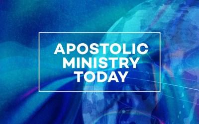 Apostolic Ministry Today