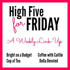 H54F - A weekly link up, hosted by Cup of Tea, Bright on a Budget, Coffee with Caitlin & Della Devoted