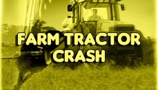 Farm Tractor Crash or Accident