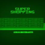 SUPER SHOPPING