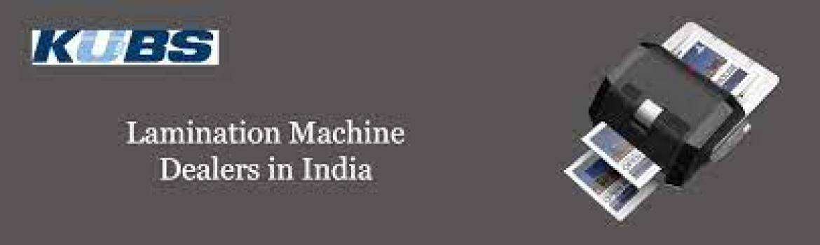 Lamination Machine Dealers in India