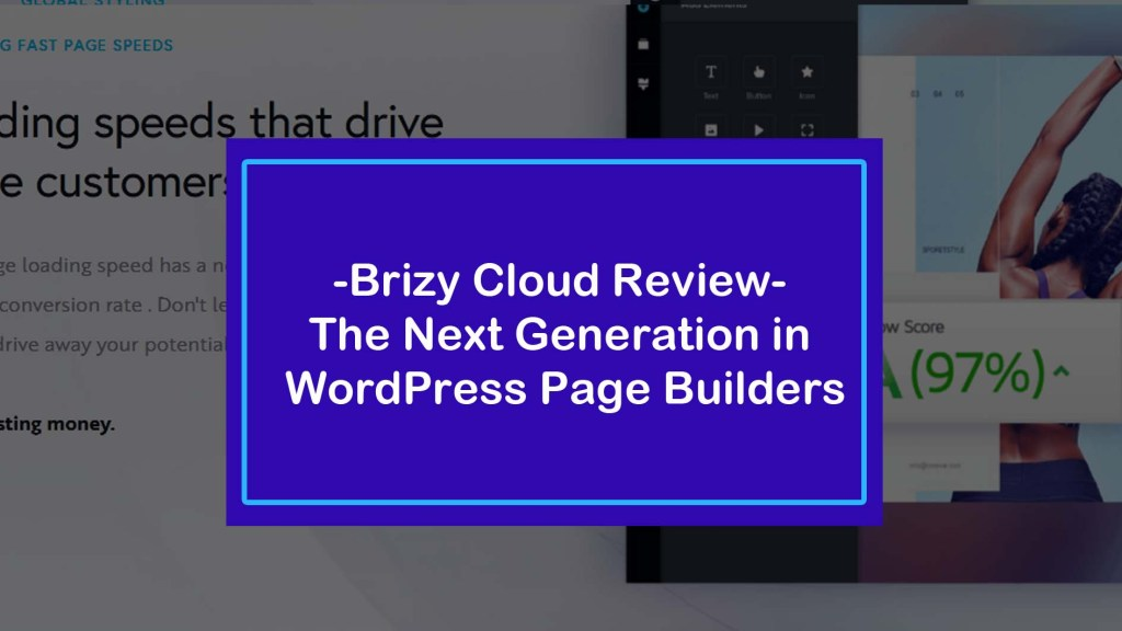 Brizy Cloud Review – The Next Generation in WordPress Page Builders
