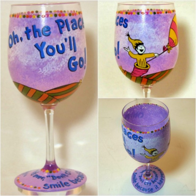 Dr. Seuss wine glass. Oh the places you'll go!