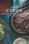 Itse tehty kebab lisukkeineen