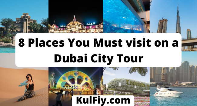 8 Places You must visit on a Dubai City Tour