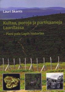 Tämän kannen sisällä on paljon tietoa Laanilan historiasta.