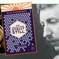 Rezension zu E. M. Forsters Erzählung »Die Maschine steht still« / »The Machine Stops«