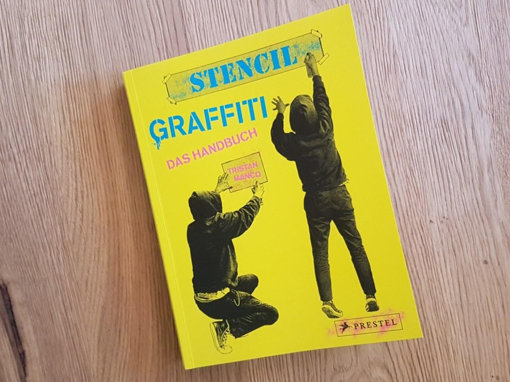 Stencil Graffiti. Das Handbuch Tristan Manco