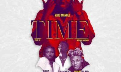 Kojo Manuel – Time feat. Quamina Mp & Shaker & Ginja -Kumasinaija.com