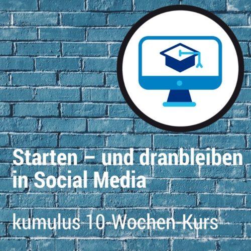 """kumulus 10-Wochen-Onlinekurs: """"Starten – und dranbleiben in Social Media"""""""