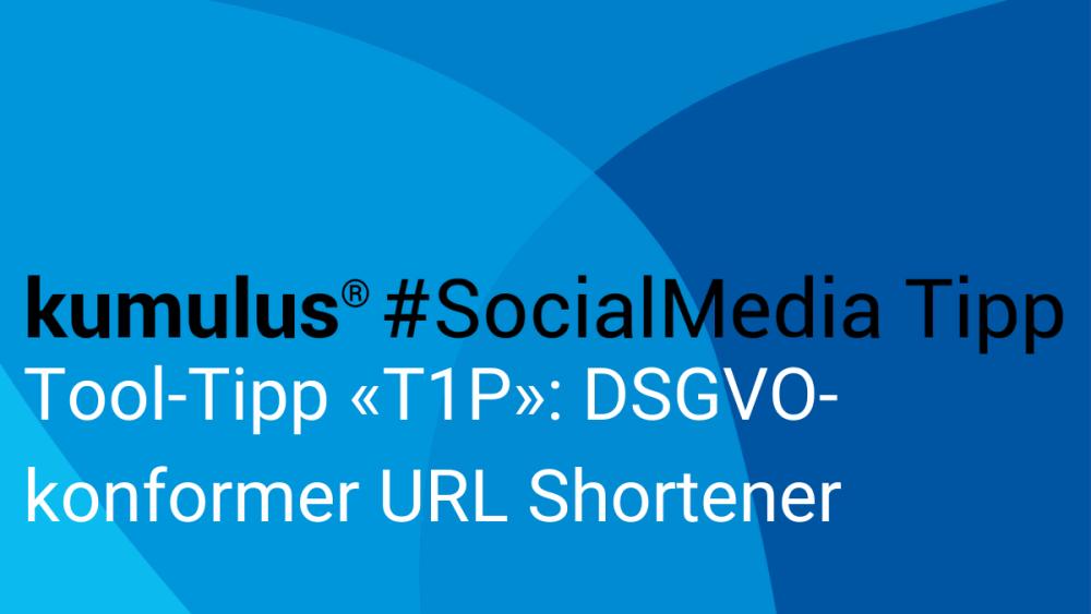 Tool Tipp für einen DSGVO-konformen URL Shortener: T1P