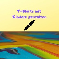 T-Shirts mit Kindern gestalten