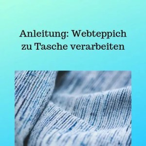 Anleitung Webteppich zu Tasche verarbeiten