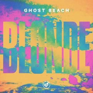ghostbeach - blonde