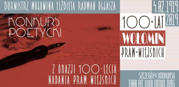 Burmistrz Wołomina ogłasza Konkurs na wiersz z okazji 100-lecia nadania praw miejskich dla Wołomina!
